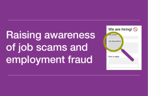 Decorative image that reads 'Raising awareness of job scams and employment fraud'